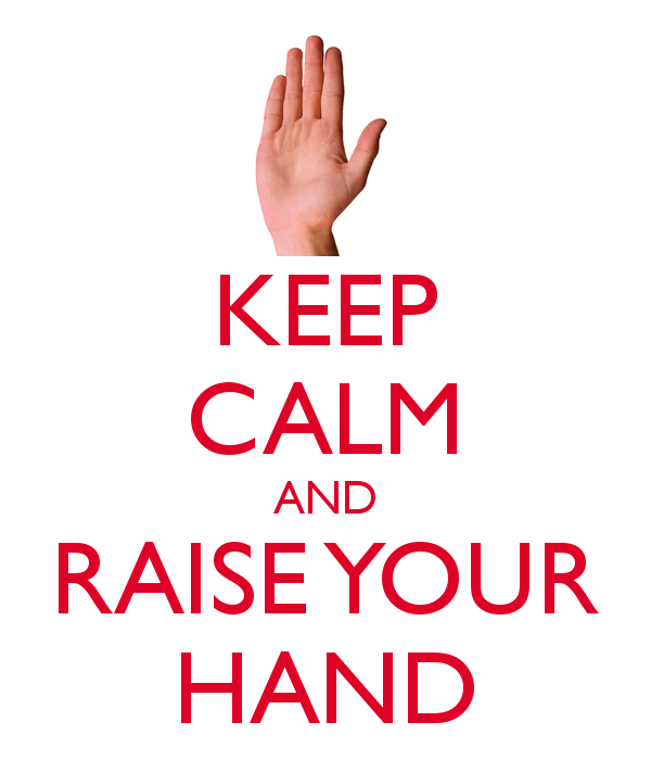 keep-calm-and-raise-your-hand-47